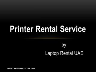 Printer Rental Dubai – Laptop Rental UAE