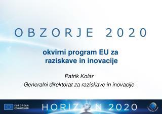 O B Z O R J E   2 0 2 0  okvirni program EU za  raziskave in inovacije