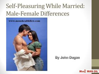 Self-Pleasuring While Married: Male-Female Differences
