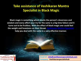 Take assistance of Vashikaran Mantra Specialist in Black Magic