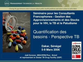 S minaire pour les Consultants Francophones - Gestion des Approvisionnements et des Stocks pour le VIH, la TB et le Palu