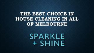 THE BEST CHOICE IN HOUSE CLEANING IN All OF MELBOURNE