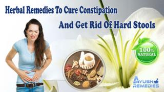 Herbal Remedies To Cure Constipation And Get Rid Of Hard Stools