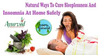 Natural Ways To Cure Sleeplessness And Insomnia At Home Safely