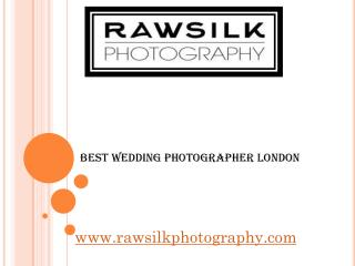Best Wedding Photographer London - www.rawsilkphotography.com