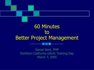 60 Minutes  to Better Project Management