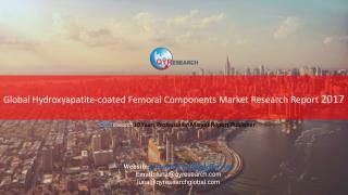 Global Hydroxyapatite-coated Femoral Components Market Research Report 2017
