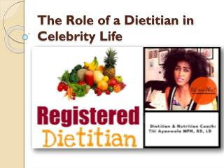 The Role of a Dietitian in Celebrity Life