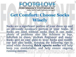 Get Comfort: Choose Socks Wisely