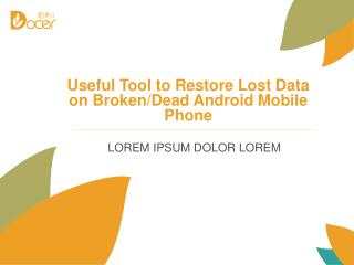 Useful Tool to Restore Lost Data on Broken/Dead Android Mobile Phone
