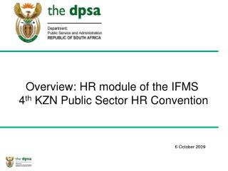 Overview: HR module of the IFMS  4th KZN Public Sector HR Convention