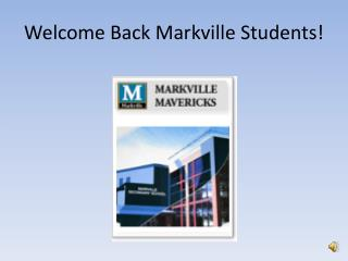 Welcome Back Markville Students