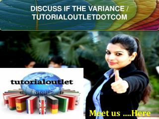 DISCUSS IF THE VARIANCE / TUTORIALOUTLETDOTCOM