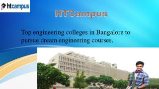 Top engineering colleges in Bangalore to pursue dream engineering courses.
