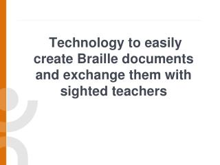 Technology to easily create Braille documents and exchange them with sighted teachers