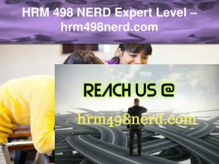 HRM 498 NERD Expert Level –hrm498nerd.com