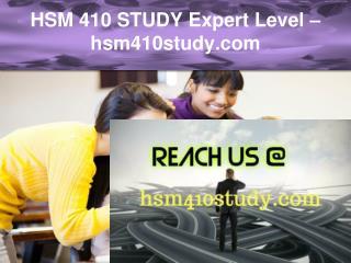 HSM 410 STUDY Expert Level –hsm410study.com