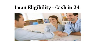 Loan Eligibility - Cash in 24