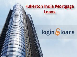 Mortgage loans, Fullerton India Mortgage Loans,  Apply For Fullerton India Mortgage Loans Online  - Logintoloans