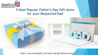 5 Most Popular Father's Day Gift items for your Respected Dad