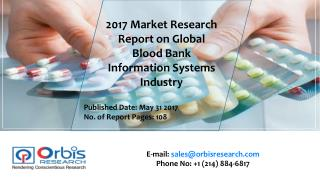 2017 Worldwide report On Blood Bank Information Systems Market Forecast 2022