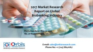 2017 Worldwide report On Biobanking Market Forecast 2022