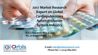 2017 Worldwide report On Cardiopulmonary Autotransfusion System Market Forecast 2022