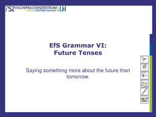 EfS Grammar VI: Future Tenses