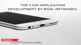 Top 5 IOS application Development by Rigel Networks