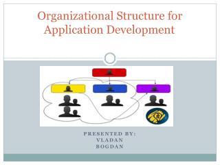 Organizational Structure for Application Development