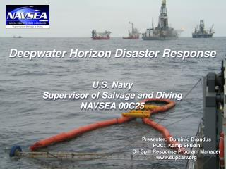 Deepwater Horizon Disaster Response    U.S. Navy Supervisor of Salvage and Diving NAVSEA 00C25
