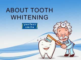 About Tooth Whitening