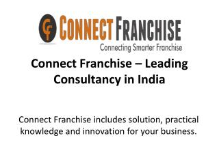 Connect Franchise - Leading Consultancy in India