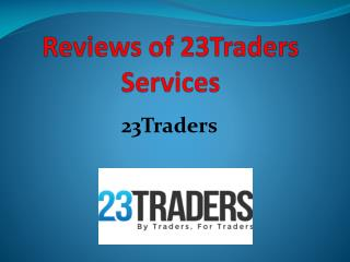Reviews of 23Traders Services- 23Traders