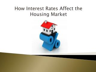 How Interest Rates Affect the Housing Market