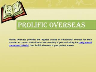 Best Overseas Education Consultant services In Delhi Ncr - Prolific Overseas