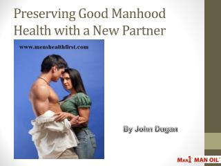 Preserving Good Manhood Health with a New Partner