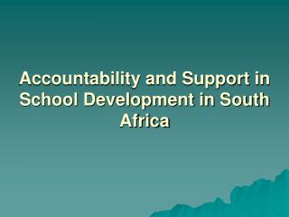 Accountability and Support in School Development in South Africa