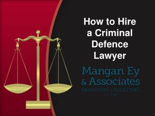 How to Hire a Criminal Defence Lawyer