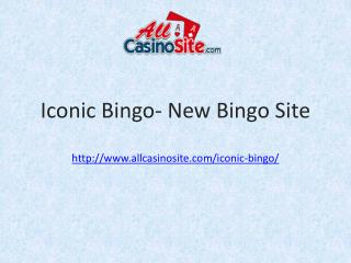 Iconic Bingo –  Brand New Bingo Site
