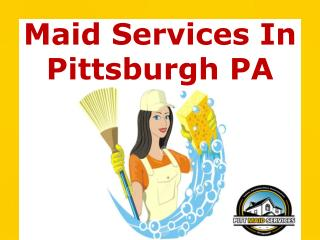 Maid Services In Pittsburgh PA