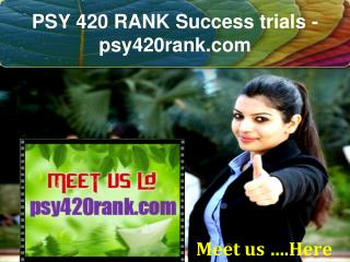 PSY 420 RANK  Success trials- psy420rank.com