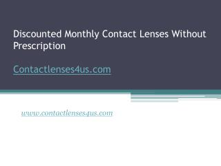 Discounted Monthly Contact Lenses Without Prescription - www.contactlenses4us.com