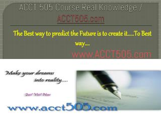 ACCT 505 Course Real Knowledge / acct505.com