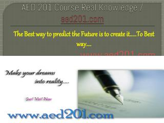 AED 201 Course Real Knowledge / aed201.com