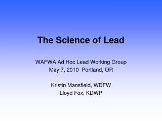 The Science of Lead