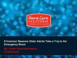 5 Common Reasons Older Adults Take a Trip to the Emergency Room