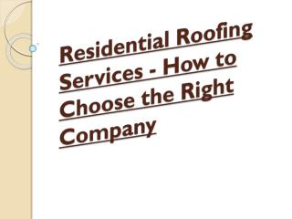 How to Choose the Right Company For Residential Roofs