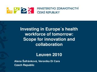 Investing in Europe s health workforce of tomorrow:  Scope for innovation and collaboration  Leuven 2010
