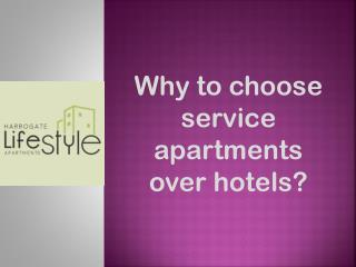 Why to choose service apartments over hotels?